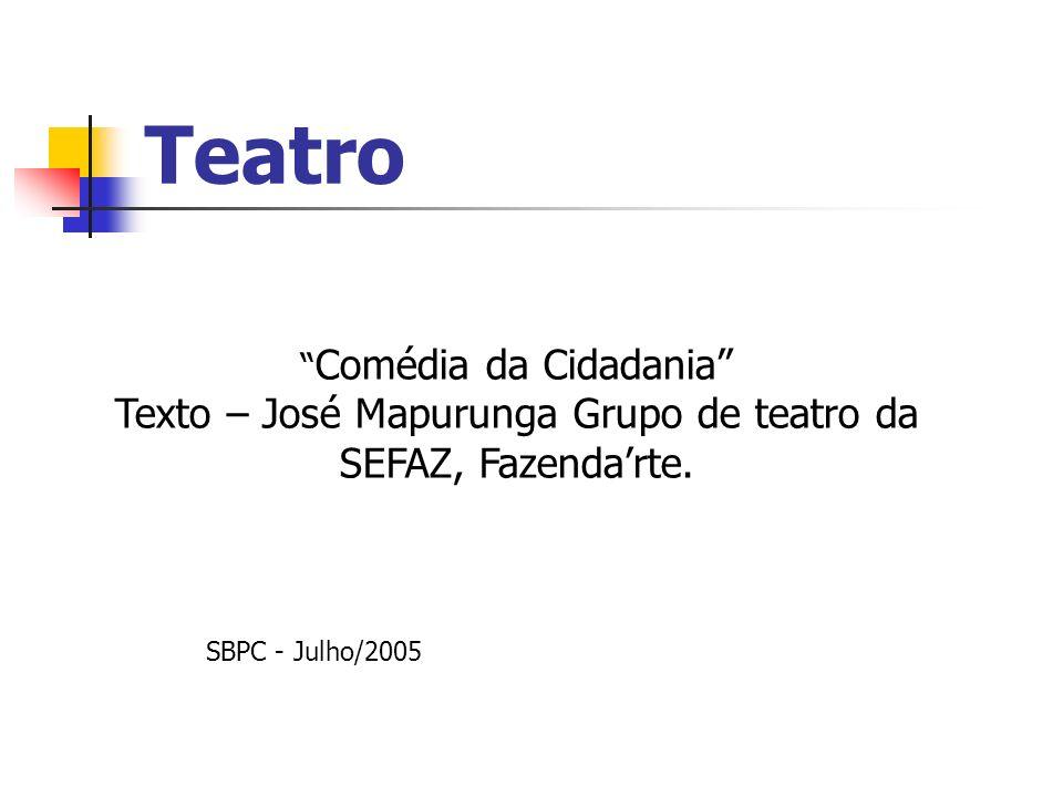 Teatro Texto – José Mapurunga Grupo de teatro da SEFAZ, Fazenda'rte.