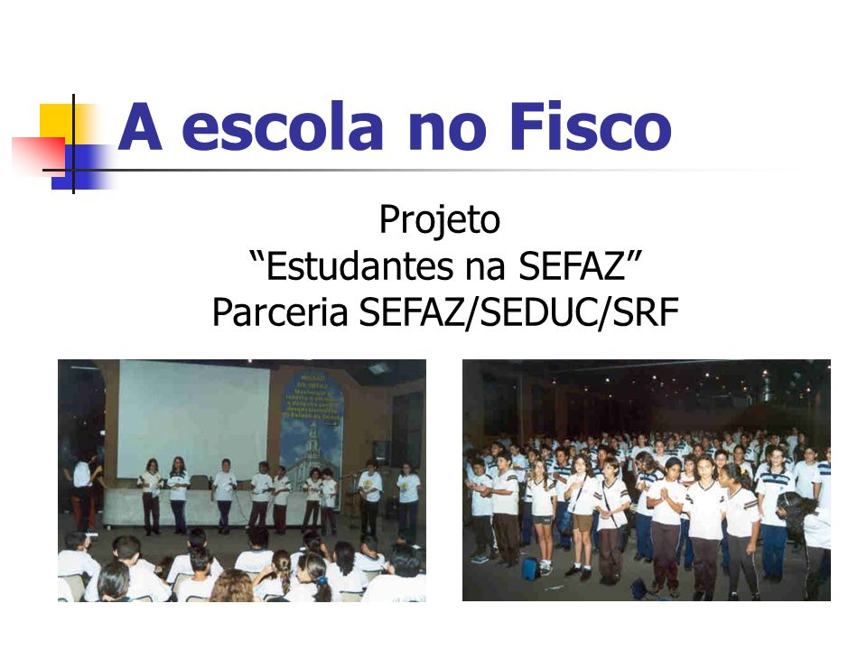 Parceria SEFAZ/SEDUC/SRF
