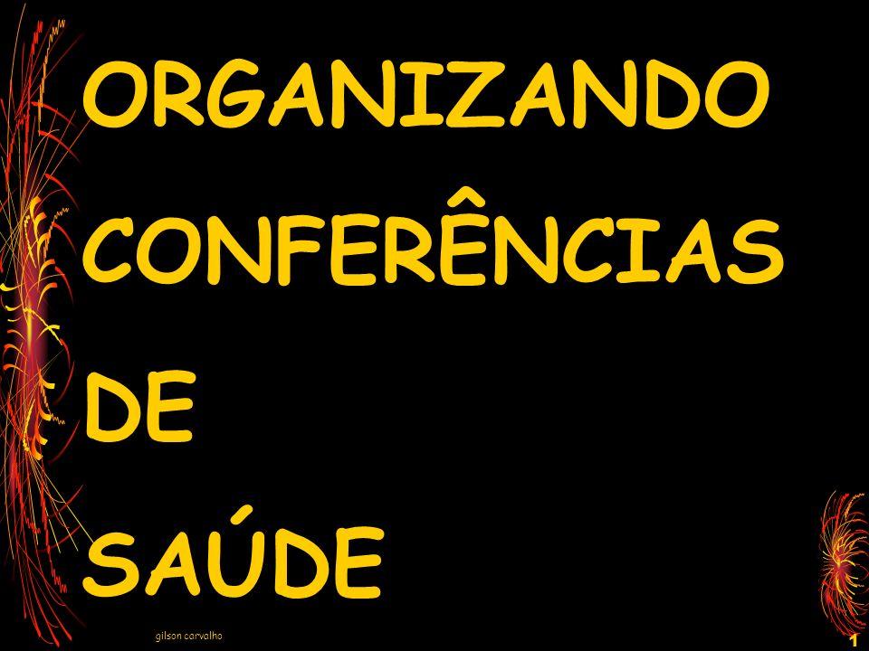 ORGANIZANDO CONFERÊNCIAS DE SAÚDE gilson carvalho