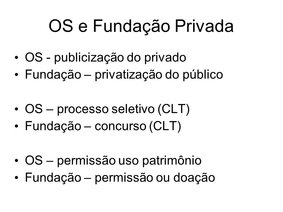 OS e Fundação Privada OS - publicização do privado