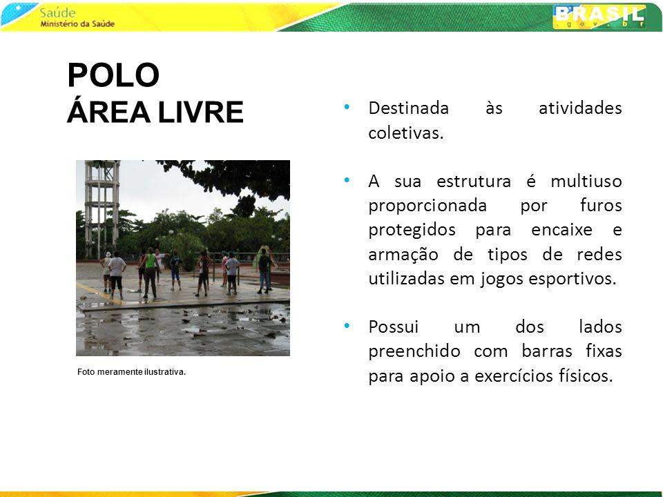 POLO ÁREA LIVRE Destinada às atividades coletivas.
