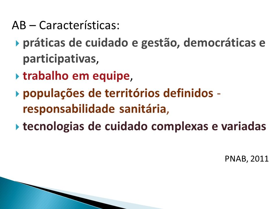 práticas de cuidado e gestão, democráticas e participativas,