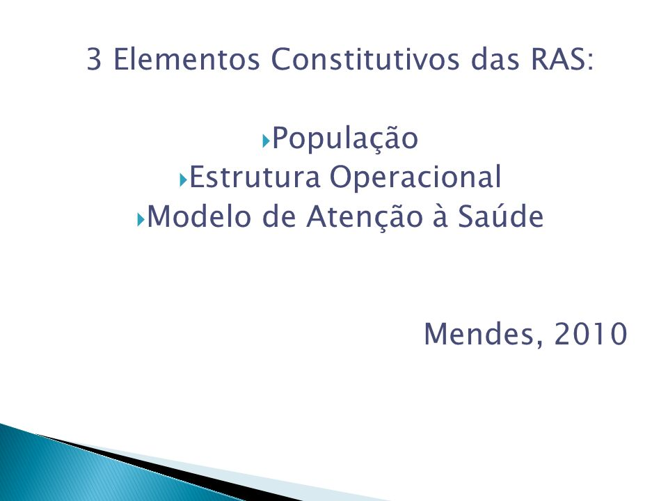 3 Elementos Constitutivos das RAS: População Estrutura Operacional