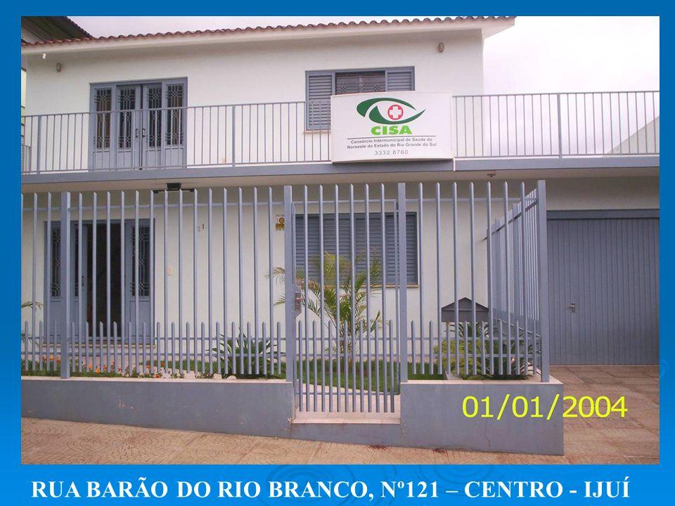 RUA BARÃO DO RIO BRANCO, Nº121 – CENTRO - IJUÍ