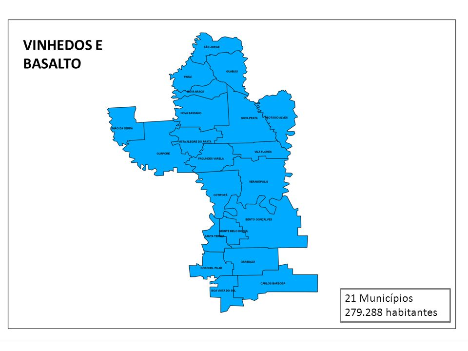VINHEDOS E BASALTO 21 Municípios 279.288 habitantes
