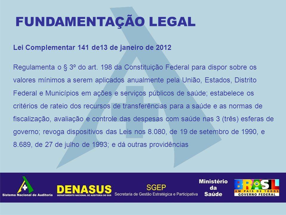 FUNDAMENTAÇÃO LEGAL Lei Complementar 141 de13 de janeiro de 2012
