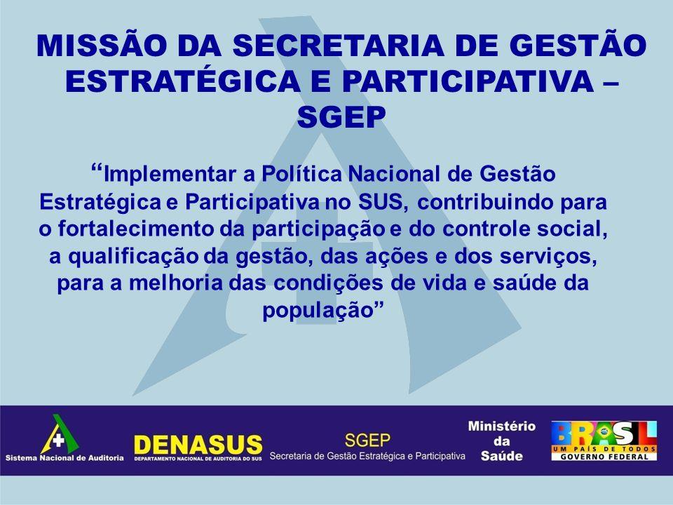 MISSÃO DA SECRETARIA DE GESTÃO ESTRATÉGICA E PARTICIPATIVA – SGEP