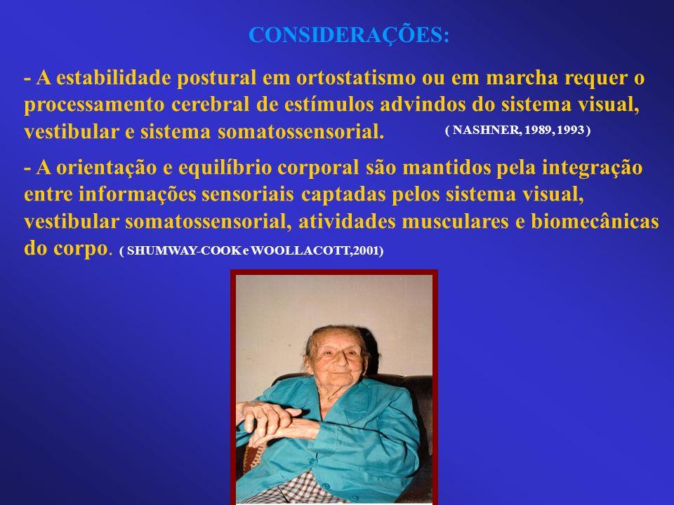 - A estabilidade postural em ortostatismo ou em marcha requer o