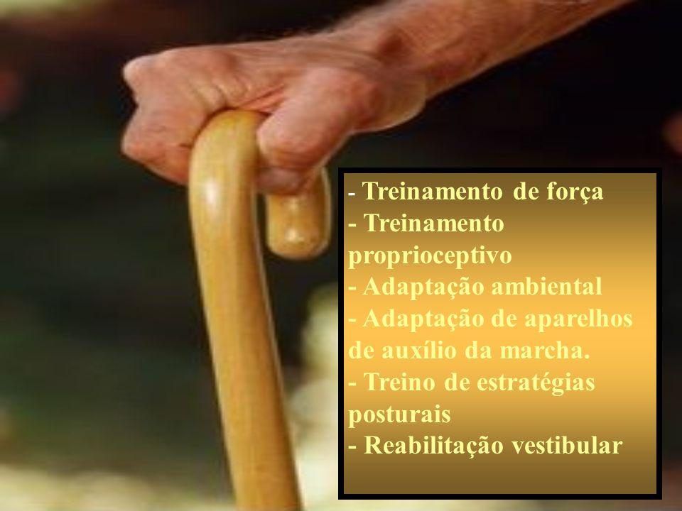- Treinamento proprioceptivo - Adaptação ambiental