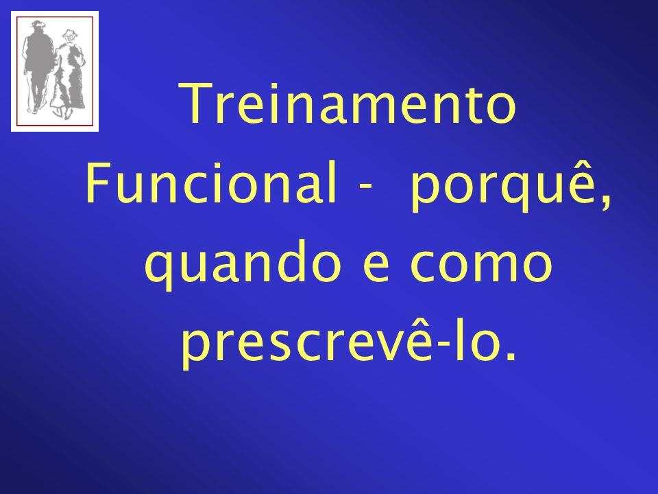Treinamento Funcional - porquê, quando e como prescrevê-lo.