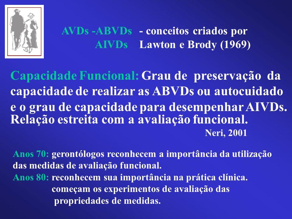 Relação estreita com a avaliação funcional. Neri, 2001