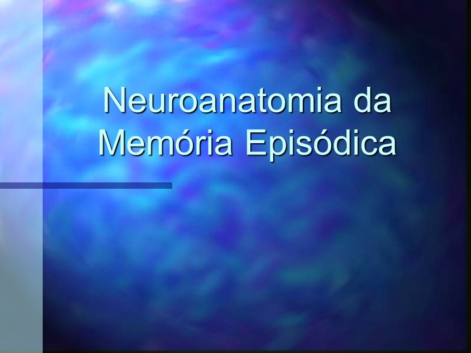 Neuroanatomia da Memória Episódica