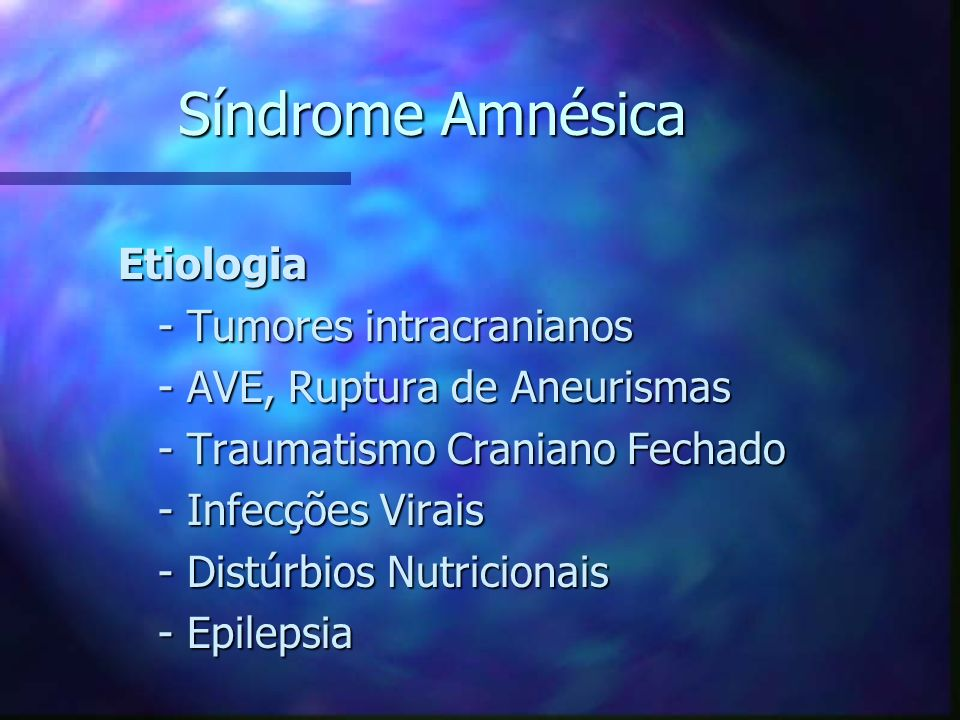 Síndrome Amnésica Etiologia - Tumores intracranianos