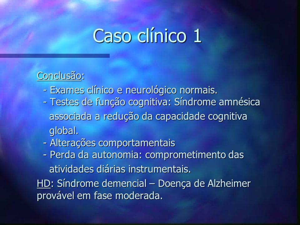 Caso clínico 1 Conclusão: