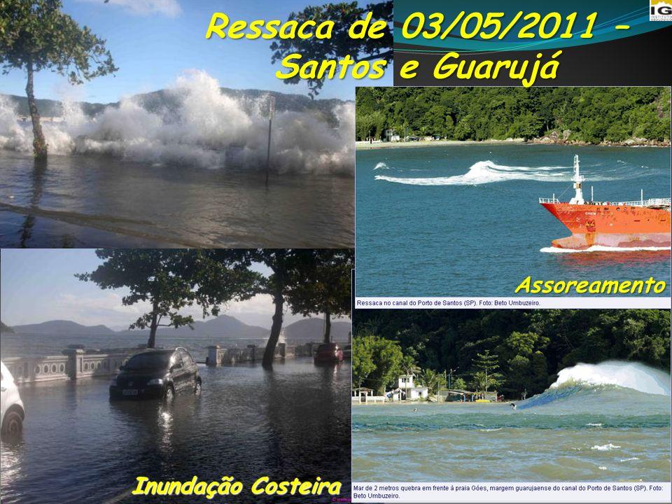 Ressaca de 03/05/2011 – Santos e Guarujá