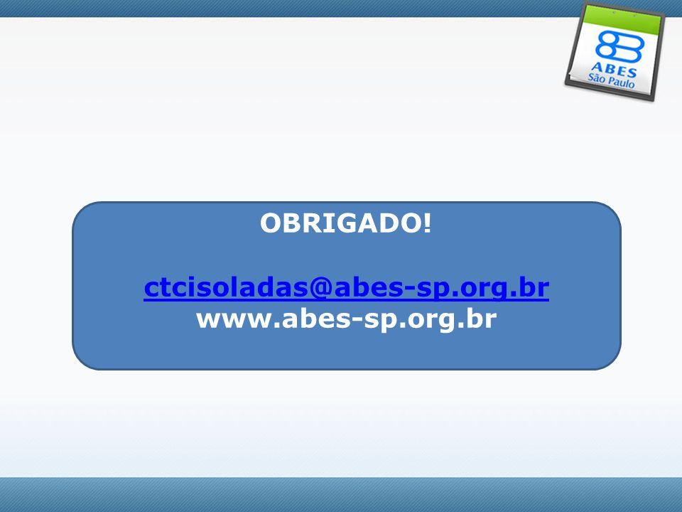 OBRIGADO! ctcisoladas@abes-sp.org.br www.abes-sp.org.br