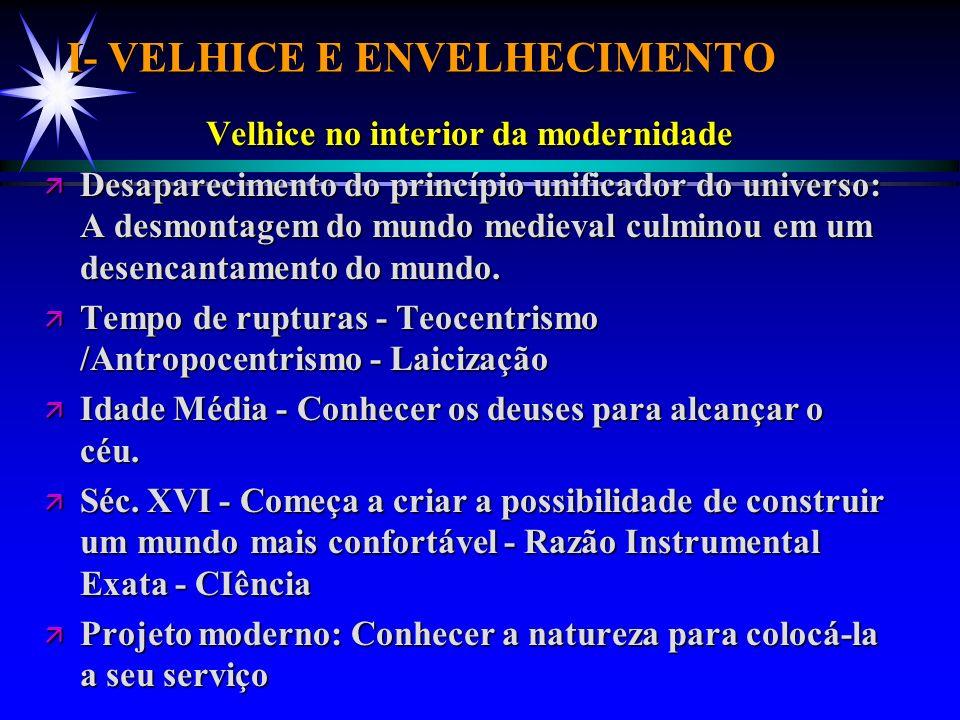 I- VELHICE E ENVELHECIMENTO