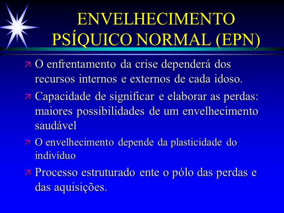 ENVELHECIMENTO PSÍQUICO NORMAL (EPN)