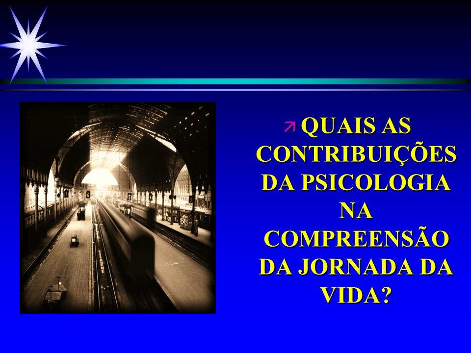 QUAIS AS CONTRIBUIÇÕES DA PSICOLOGIA NA COMPREENSÃO DA JORNADA DA VIDA