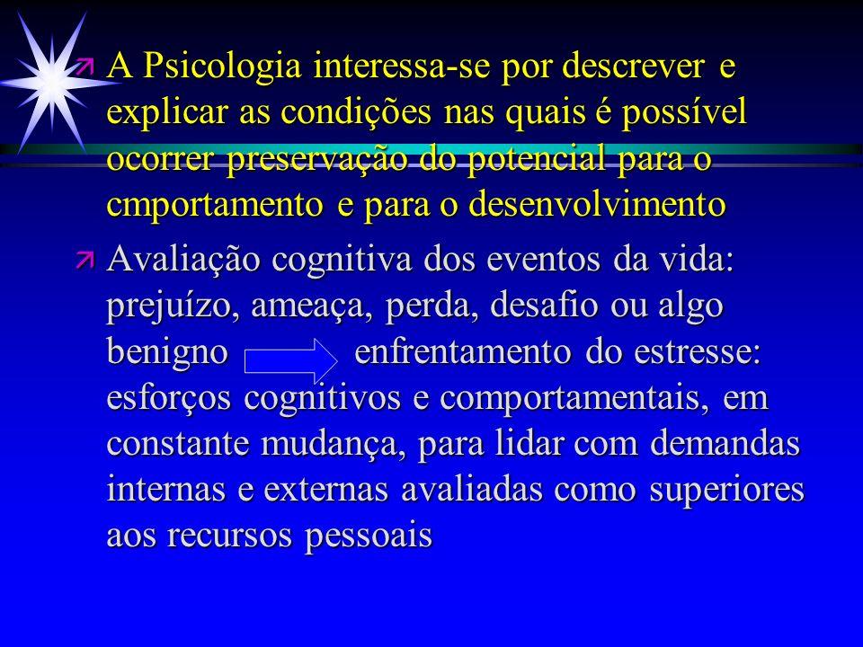A Psicologia interessa-se por descrever e explicar as condições nas quais é possível ocorrer preservação do potencial para o cmportamento e para o desenvolvimento