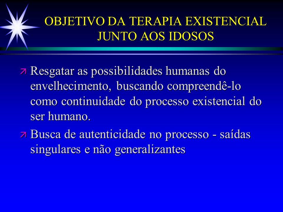 OBJETIVO DA TERAPIA EXISTENCIAL JUNTO AOS IDOSOS