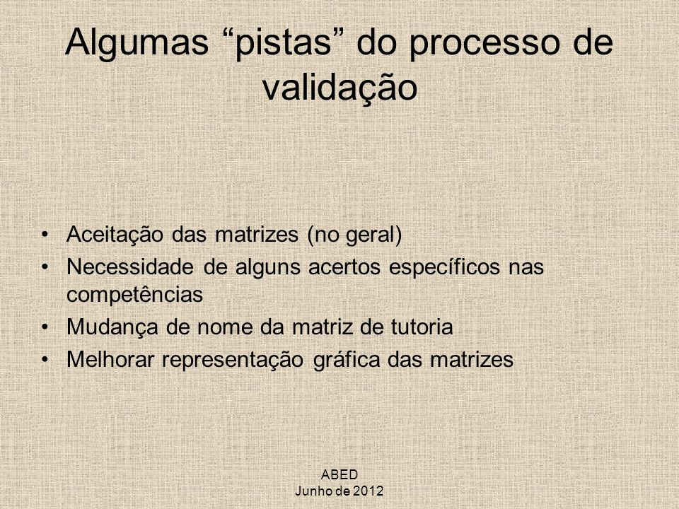 Algumas pistas do processo de validação