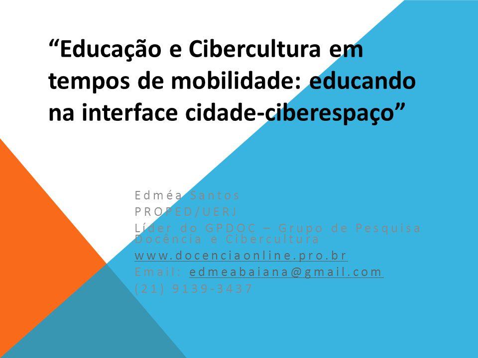 Educação e Cibercultura em tempos de mobilidade: educando na interface cidade-ciberespaço