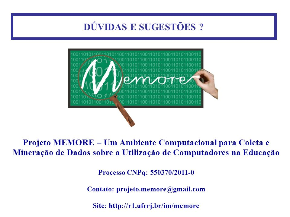 Contato: projeto.memore@gmail.com Site: http://r1.ufrrj.br/im/memore