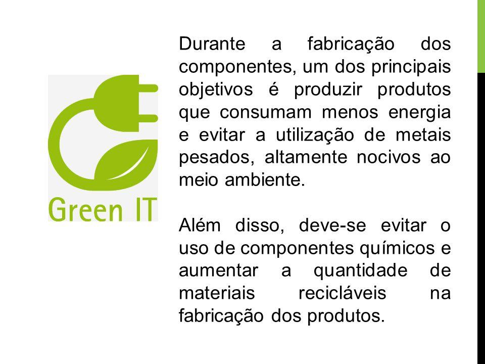 Durante a fabricação dos componentes, um dos principais objetivos é produzir produtos que consumam menos energia e evitar a utilização de metais pesados, altamente nocivos ao meio ambiente.