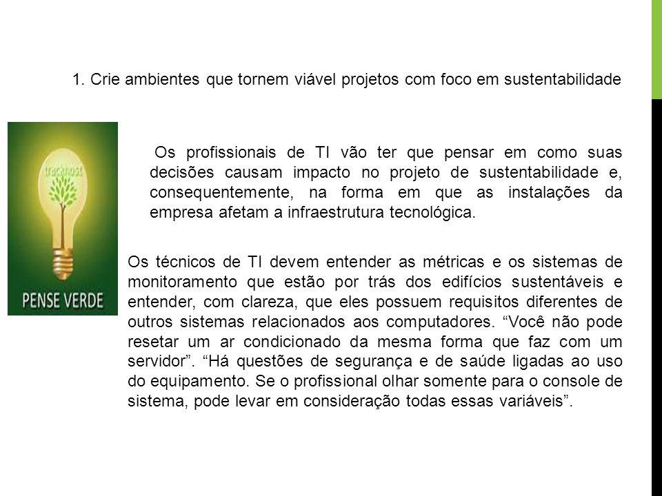 1. Crie ambientes que tornem viável projetos com foco em sustentabilidade
