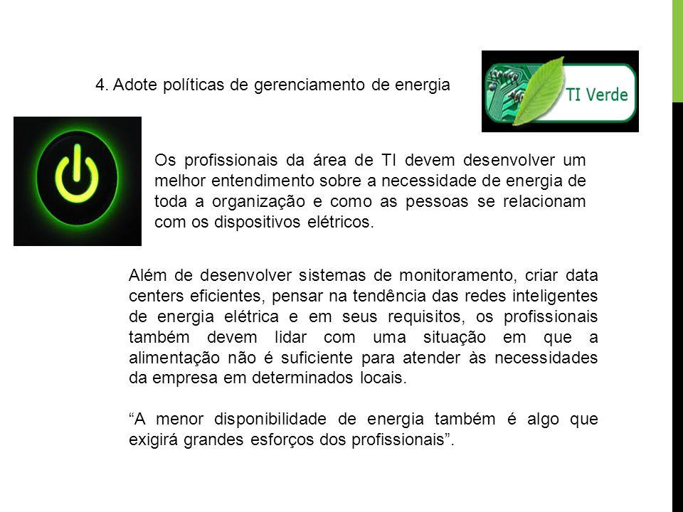 4. Adote políticas de gerenciamento de energia