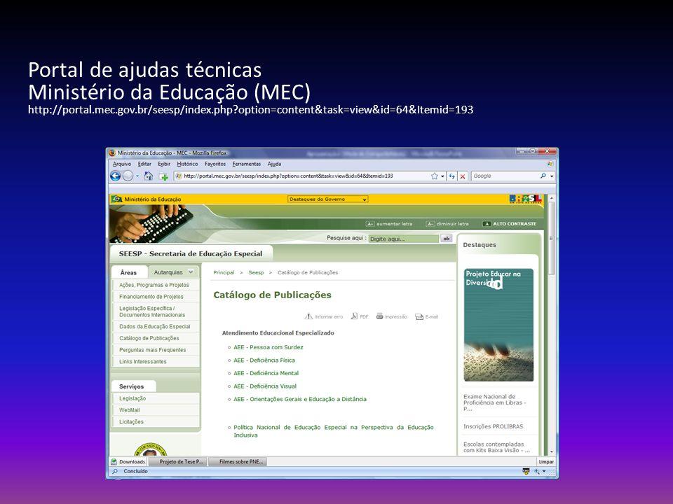 Portal de ajudas técnicas Ministério da Educação (MEC) http://portal