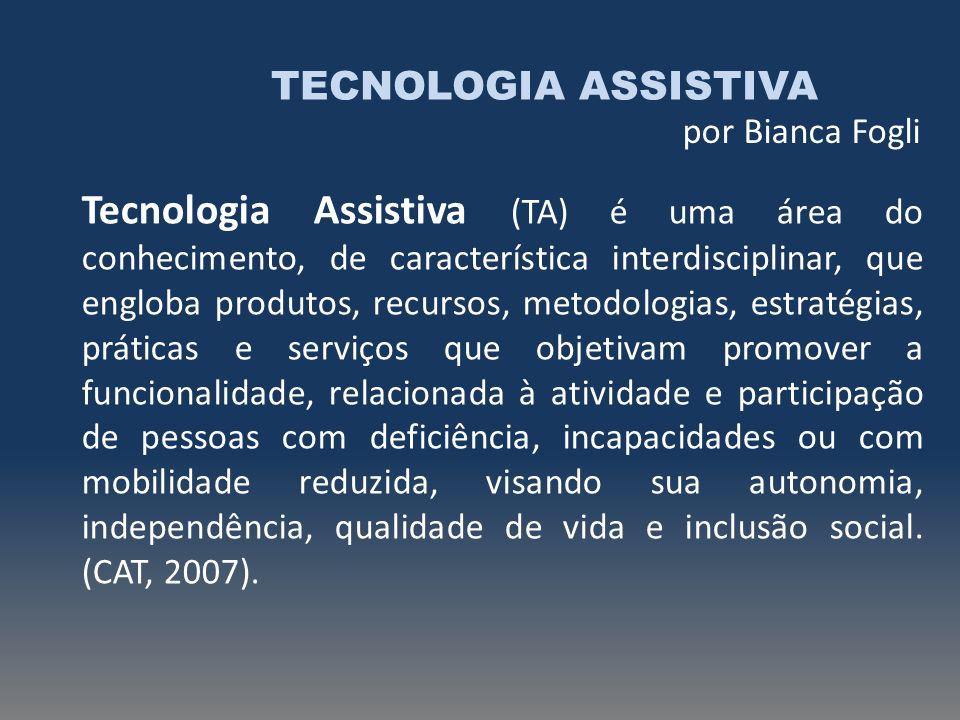 TECNOLOGIA ASSISTIVApor Bianca Fogli.