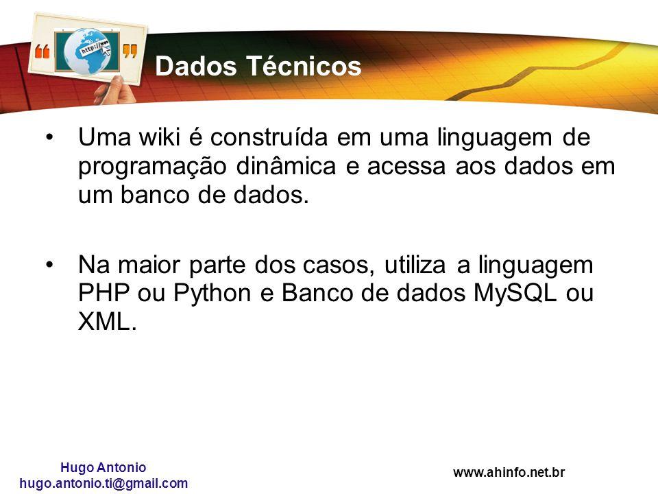 Dados Técnicos Uma wiki é construída em uma linguagem de programação dinâmica e acessa aos dados em um banco de dados.