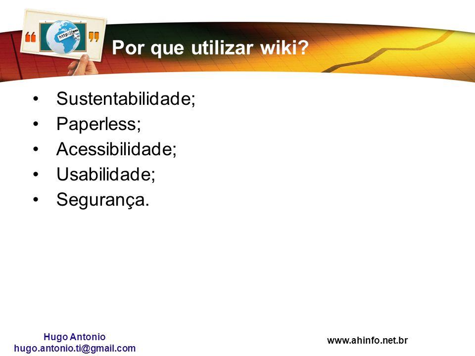 Por que utilizar wiki Sustentabilidade; Paperless; Acessibilidade;