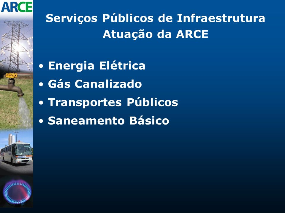 Serviços Públicos de Infraestrutura Atuação da ARCE