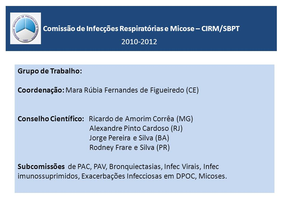 Comissão de Infecções Respiratórias e Micose – CIRM/SBPT