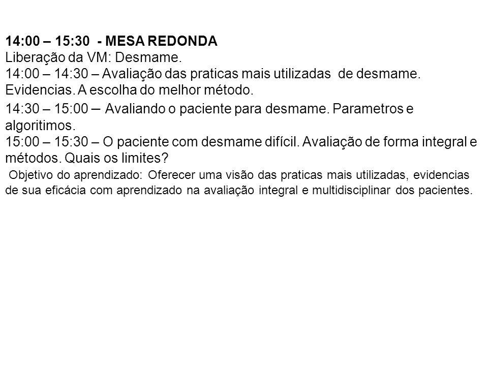 14:00 – 15:30 - MESA REDONDALiberação da VM: Desmame.