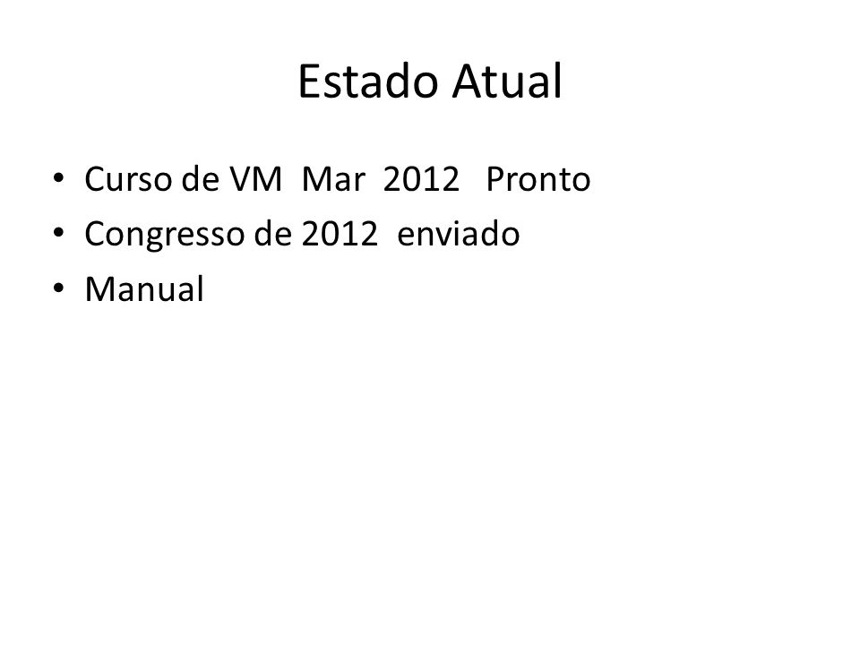 Estado Atual Curso de VM Mar 2012 Pronto Congresso de 2012 enviado