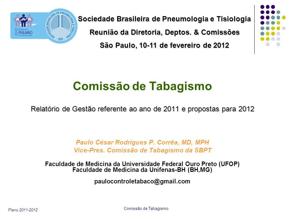 Comissão de Tabagismo Sociedade Brasileira de Pneumologia e Tisiologia