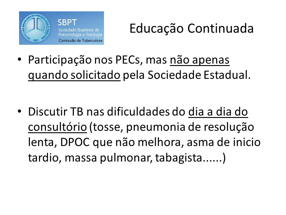 Educação Continuada Participação nos PECs, mas não apenas quando solicitado pela Sociedade Estadual.
