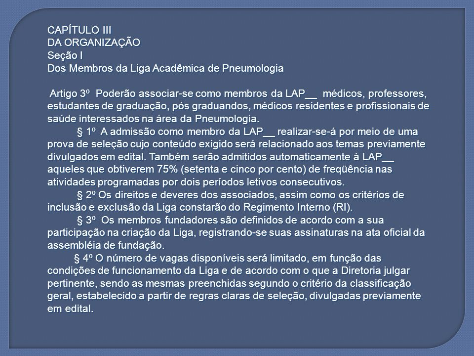 CAPÍTULO III DA ORGANIZAÇÃO. Seção I. Dos Membros da Liga Acadêmica de Pneumologia.