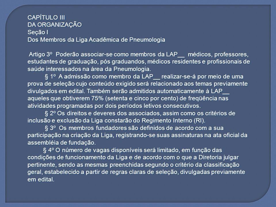 CAPÍTULO IIIDA ORGANIZAÇÃO. Seção I. Dos Membros da Liga Acadêmica de Pneumologia.