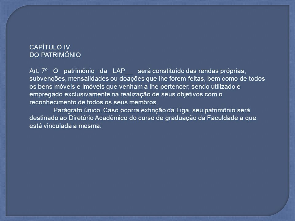 CAPÍTULO IV DO PATRIMÔNIO.