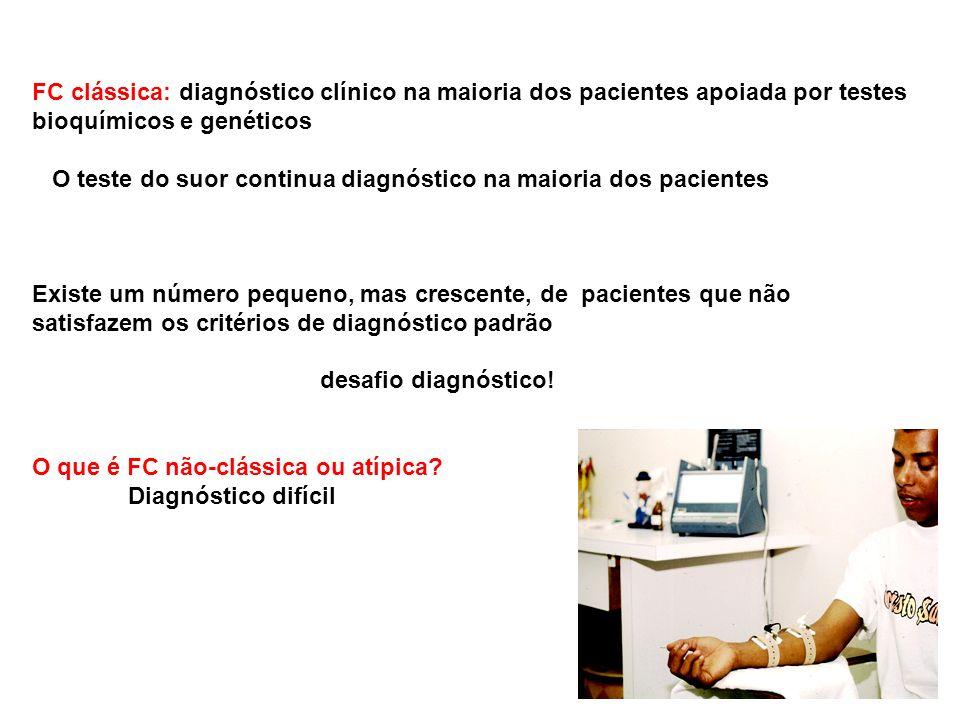 FC clássica: diagnóstico clínico na maioria dos pacientes apoiada por testes bioquímicos e genéticos O teste do suor continua diagnóstico na maioria dos pacientes