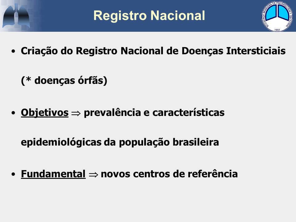 Registro Nacional Criação do Registro Nacional de Doenças Intersticiais (* doenças órfãs)
