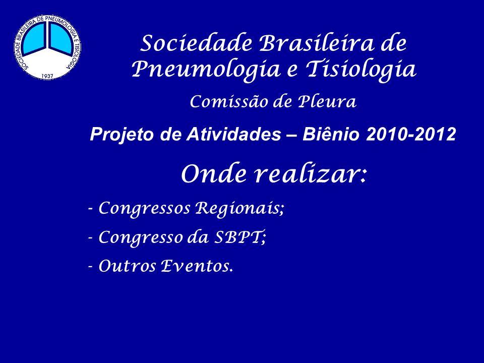 Onde realizar: Sociedade Brasileira de Pneumologia e Tisiologia