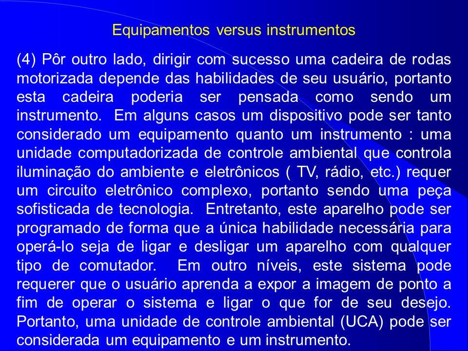 Equipamentos versus instrumentos