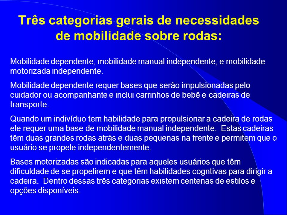 Três categorias gerais de necessidades de mobilidade sobre rodas: