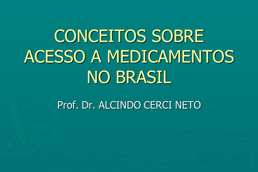 CONCEITOS SOBRE ACESSO A MEDICAMENTOS NO BRASIL